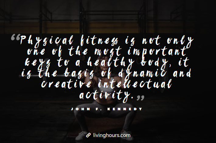 Fitness Quote by John F. Kennedy