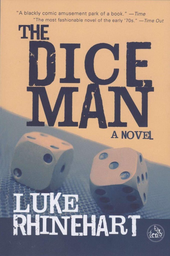 The Dice Man is the wonderful novel to read.