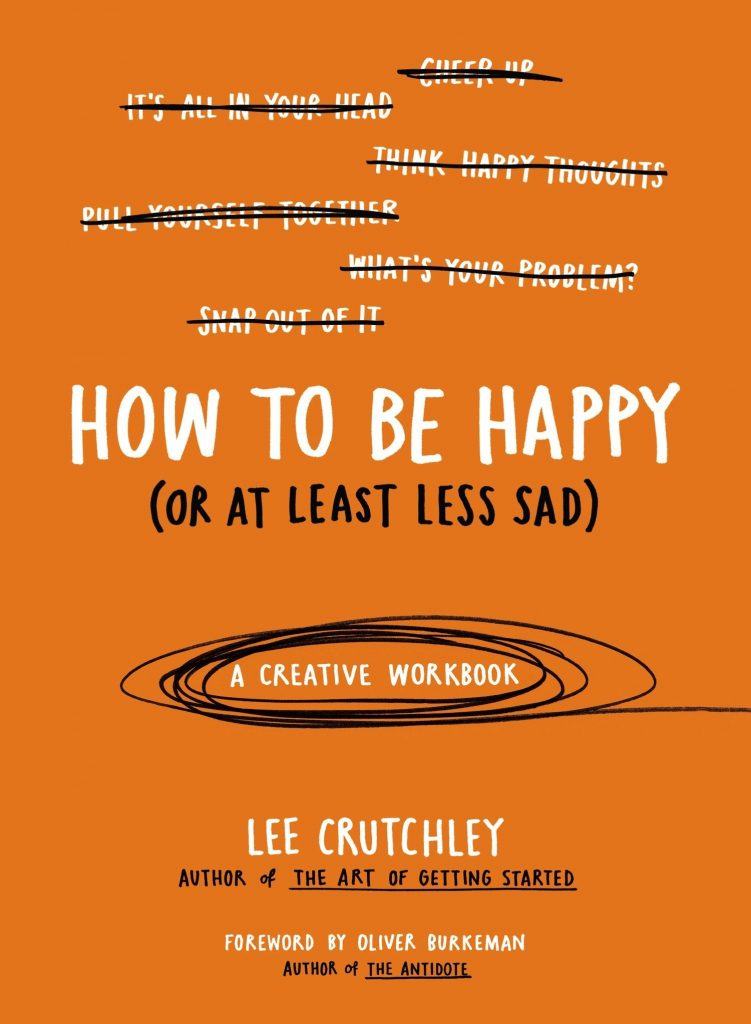 How to Be Happy (Or at Least Less Sad) is the best book to read